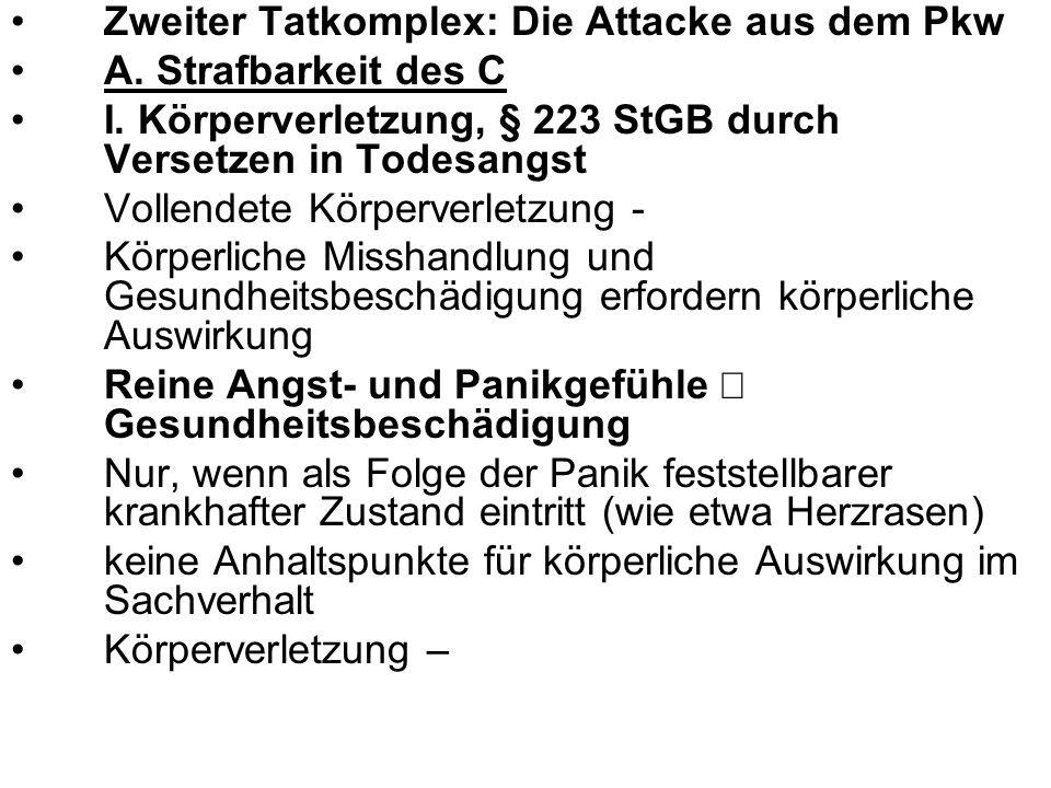 Zweiter Tatkomplex: Die Attacke aus dem Pkw