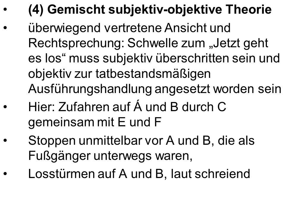 (4) Gemischt subjektiv-objektive Theorie