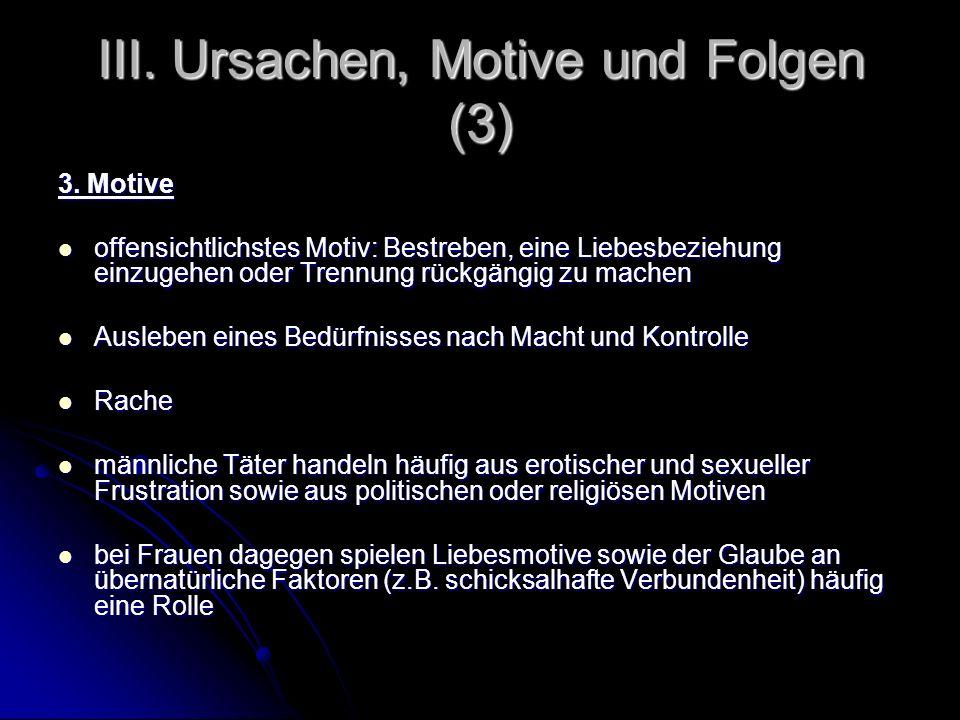III. Ursachen, Motive und Folgen (3)