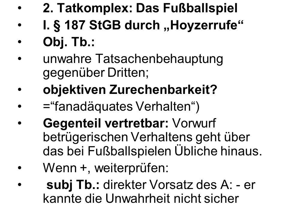 2. Tatkomplex: Das Fußballspiel