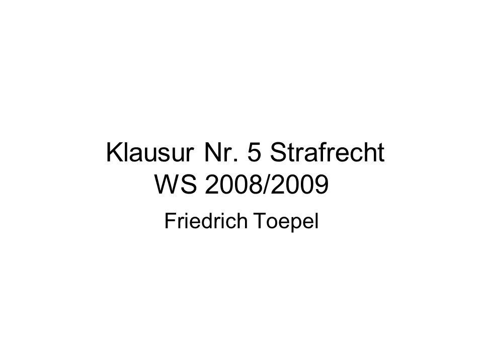 Klausur Nr. 5 Strafrecht WS 2008/2009