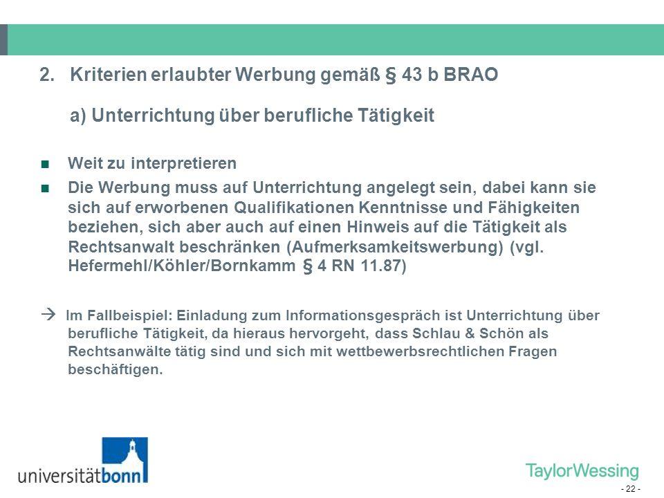 Kriterien erlaubter Werbung gemäß § 43 b BRAO a) Unterrichtung über berufliche Tätigkeit