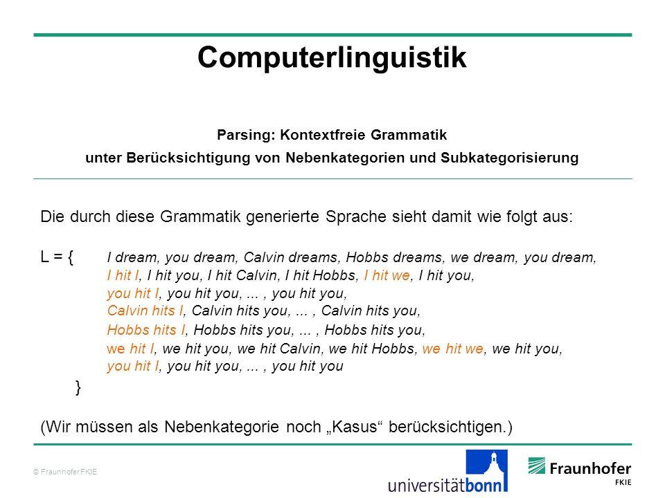 Computerlinguistik Parsing: Kontextfreie Grammatik. unter Berücksichtigung von Nebenkategorien und Subkategorisierung.