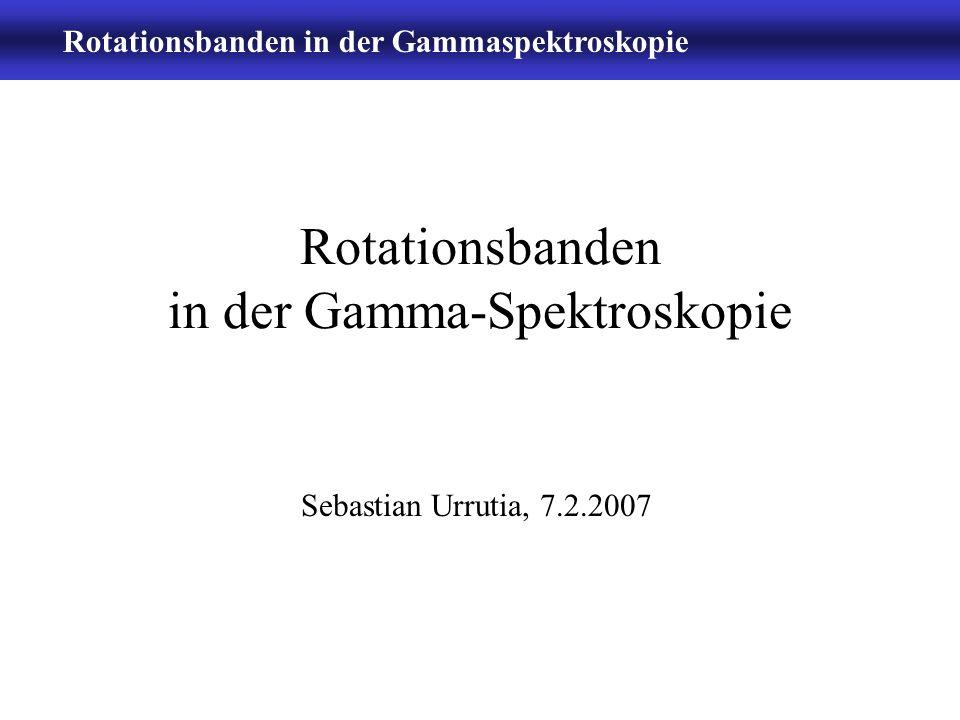 Rotationsbanden in der Gamma-Spektroskopie