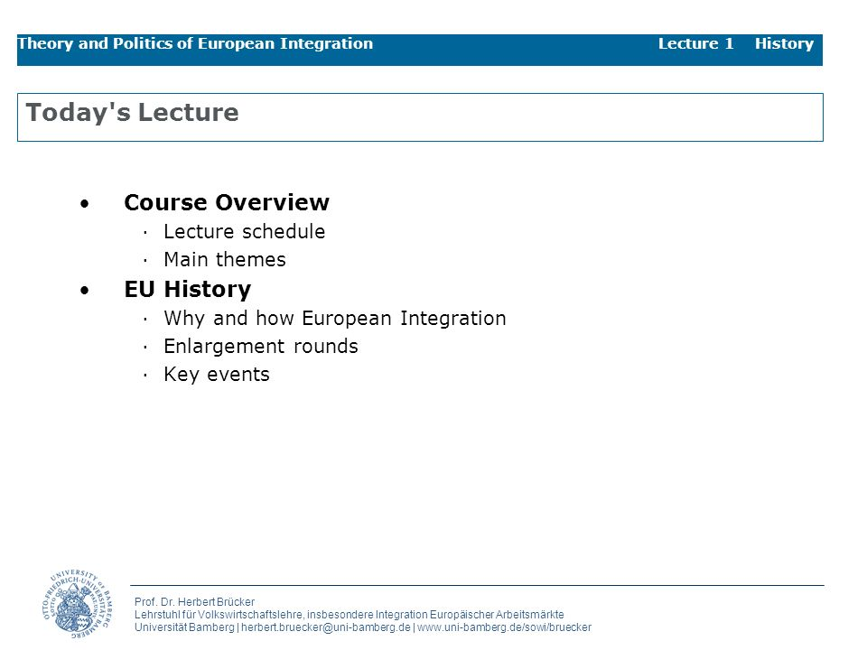 Today s Lecture Course Overview EU History Lecture schedule