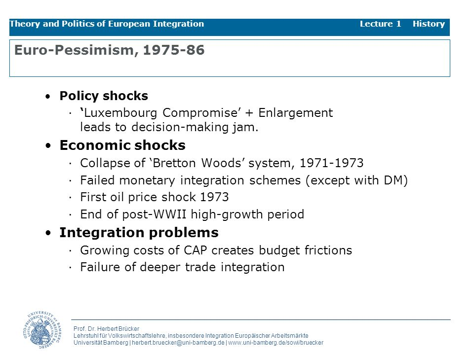 Euro-Pessimism, 1975-86 Economic shocks Integration problems