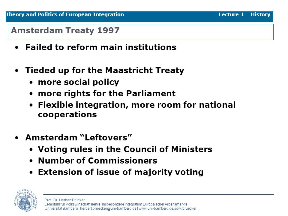 Failed to reform main institutions Tieded up for the Maastricht Treaty