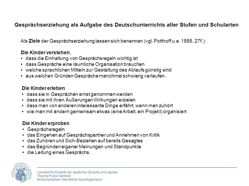 4. Gespräche führen Gesprächserziehung als Aufgabe des Deutschunterrichts aller Stufen und Schularten.