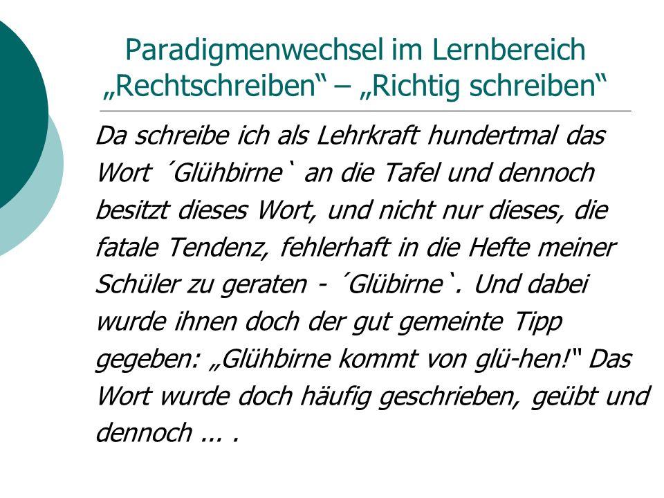 """Paradigmenwechsel im Lernbereich """"Rechtschreiben – """"Richtig schreiben"""