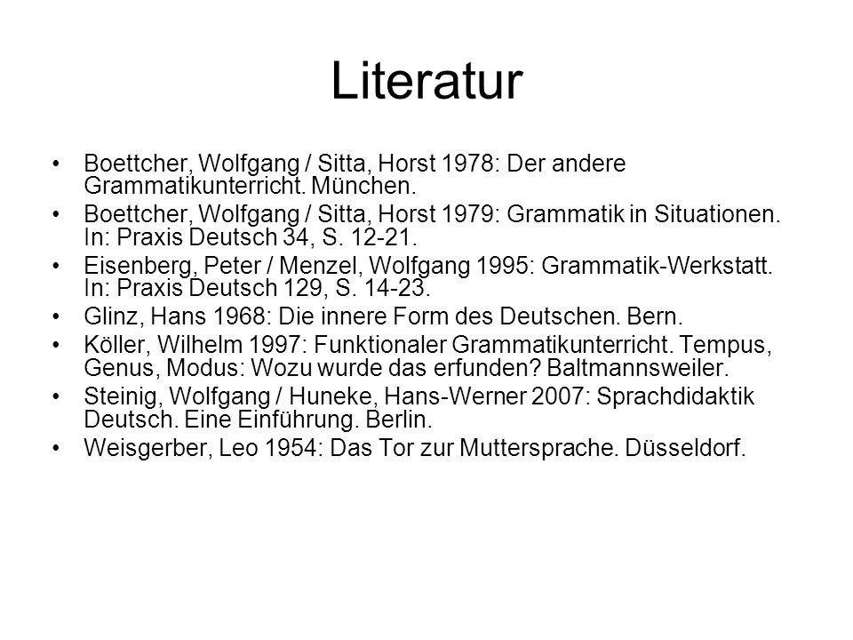 Literatur Boettcher, Wolfgang / Sitta, Horst 1978: Der andere Grammatikunterricht. München.