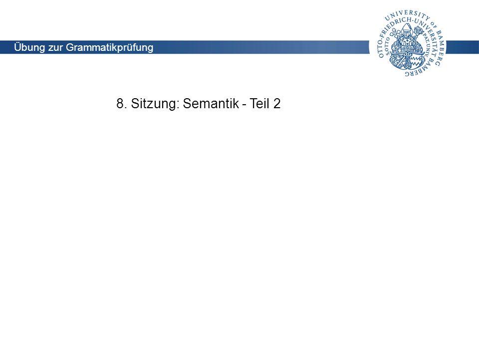 8. Sitzung: Semantik - Teil 2