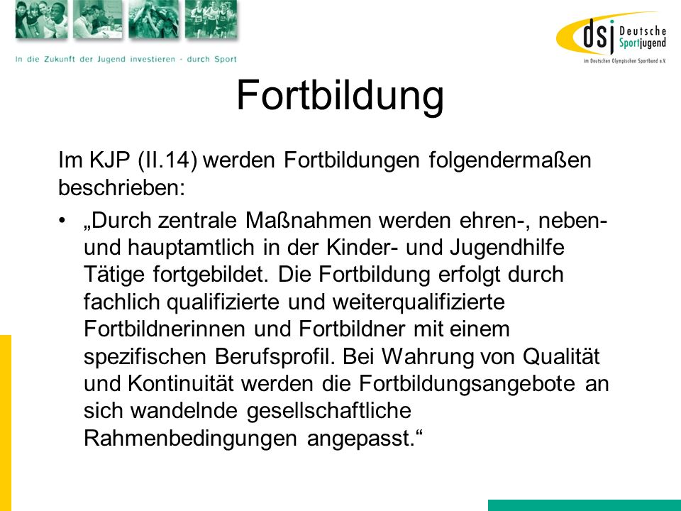Fortbildung Im KJP (II.14) werden Fortbildungen folgendermaßen beschrieben: