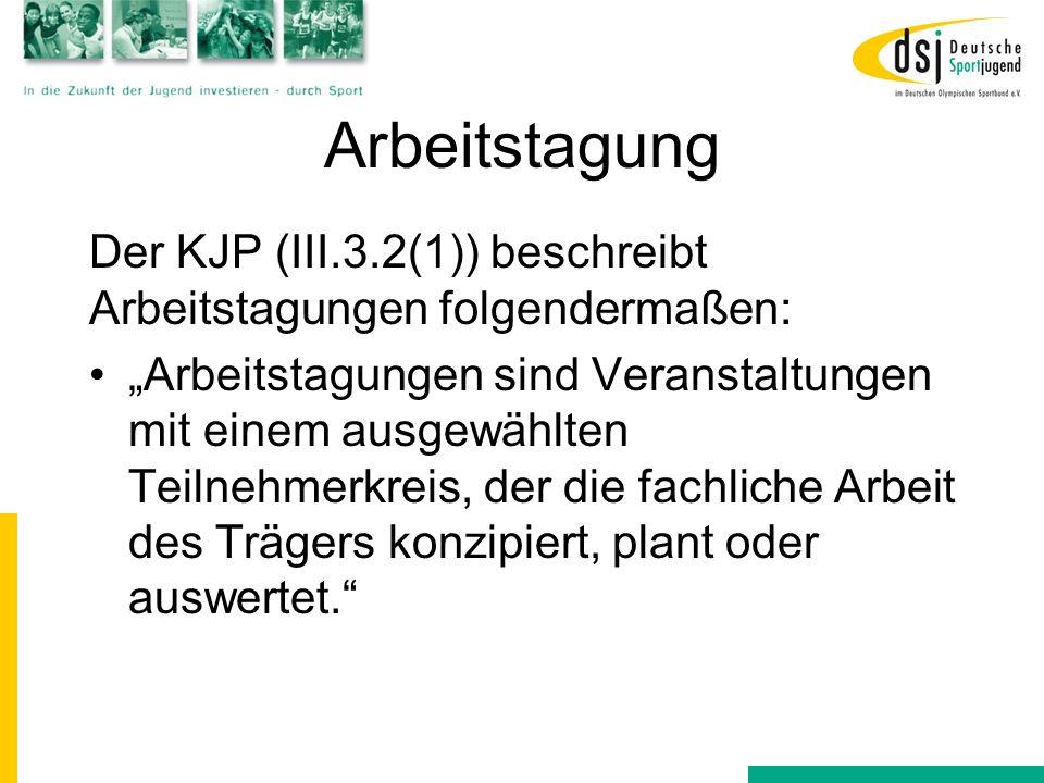 Arbeitstagung Der KJP (III.3.2(1)) beschreibt Arbeitstagungen folgendermaßen: