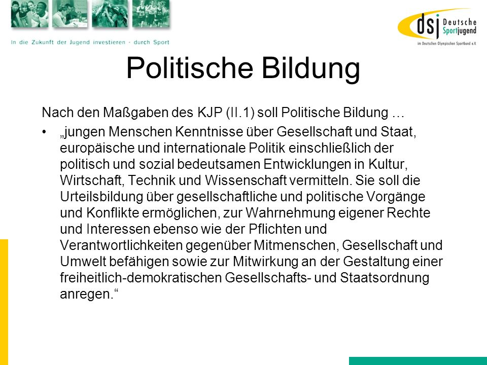 Politische BildungNach den Maßgaben des KJP (II.1) soll Politische Bildung …