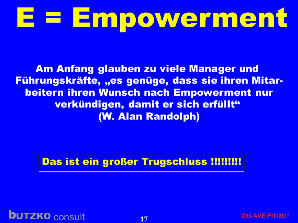 E = Empowerment Am Anfang glauben zu viele Manager und