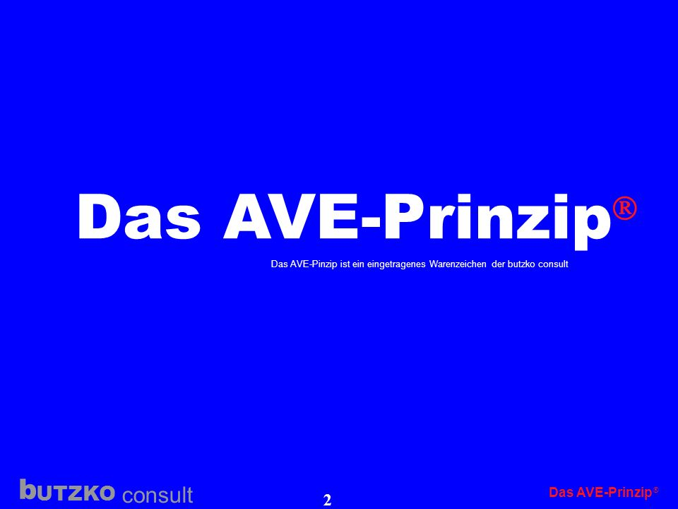 Das AVE-Prinzip  Das AVE-Prinzip