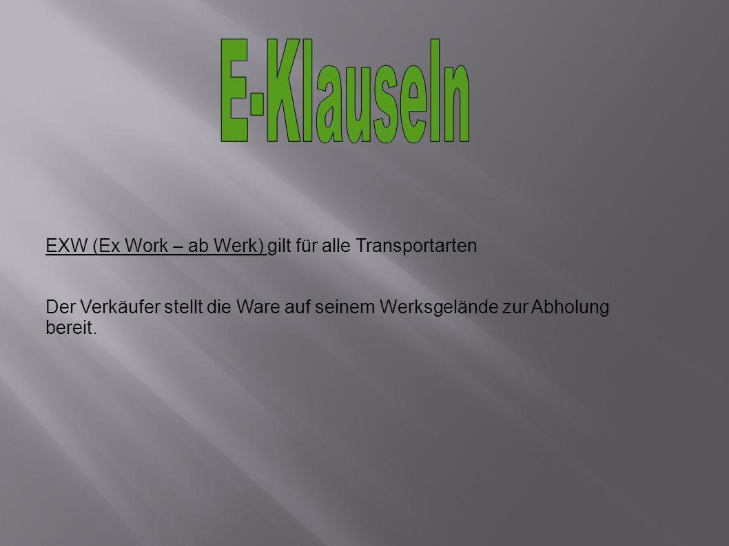 E-Klauseln EXW (Ex Work – ab Werk) gilt für alle Transportarten