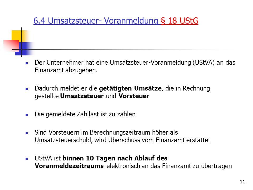 6.4 Umsatzsteuer- Voranmeldung § 18 UStG