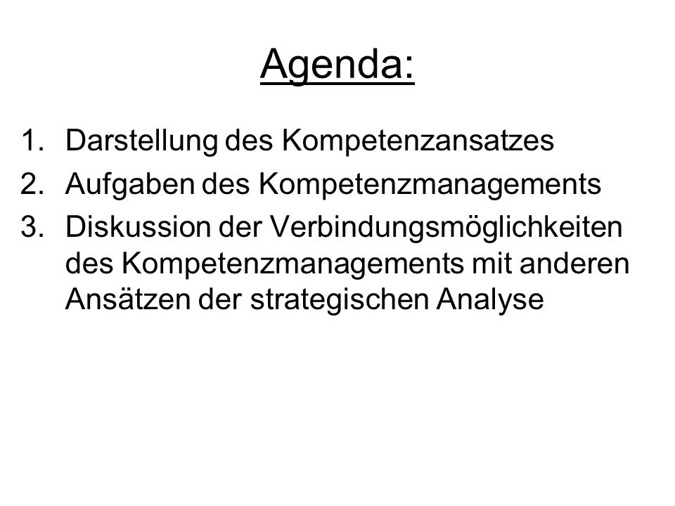 Agenda: Darstellung des Kompetenzansatzes