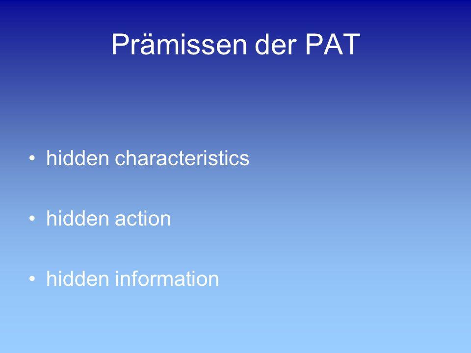 Prämissen der PAT hidden characteristics hidden action