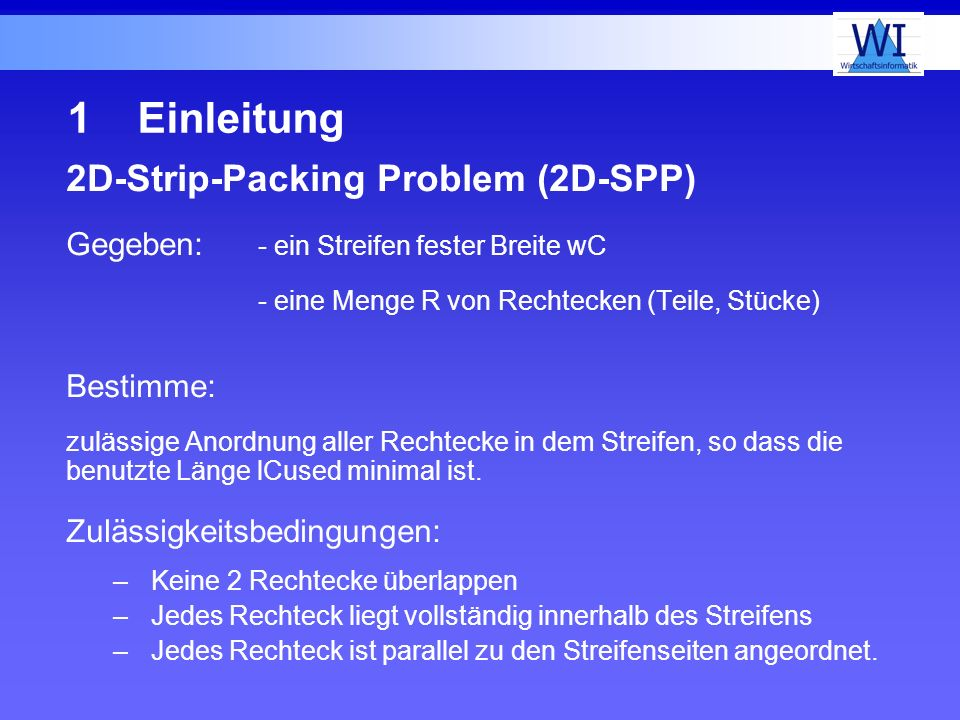 1 Einleitung 2D-Strip-Packing Problem (2D-SPP)
