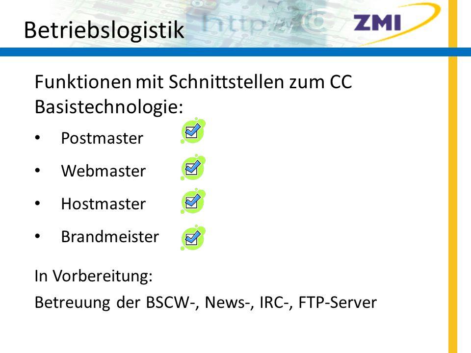 Betriebslogistik Funktionen mit Schnittstellen zum CC Basistechnologie: Postmaster. Webmaster. Hostmaster.