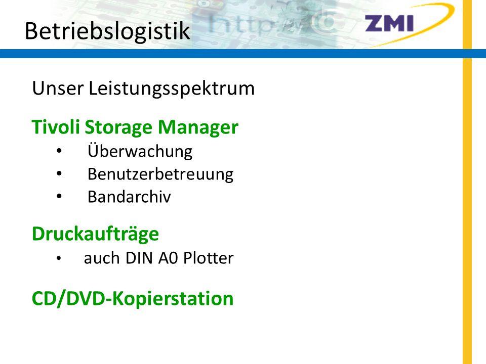 Betriebslogistik Unser Leistungsspektrum Tivoli Storage Manager