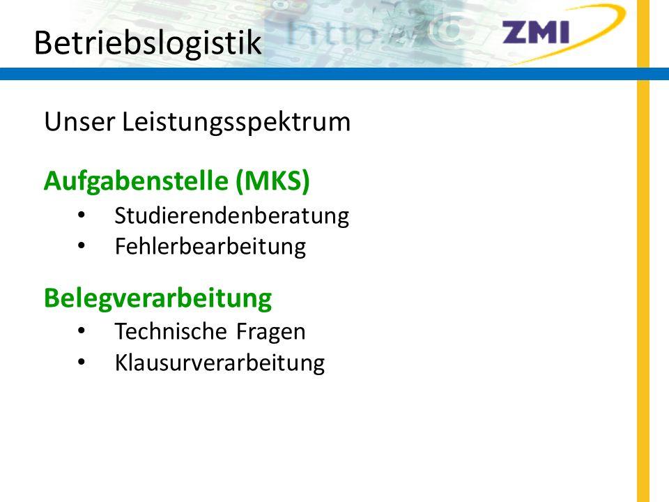 Betriebslogistik Unser Leistungsspektrum Aufgabenstelle (MKS)