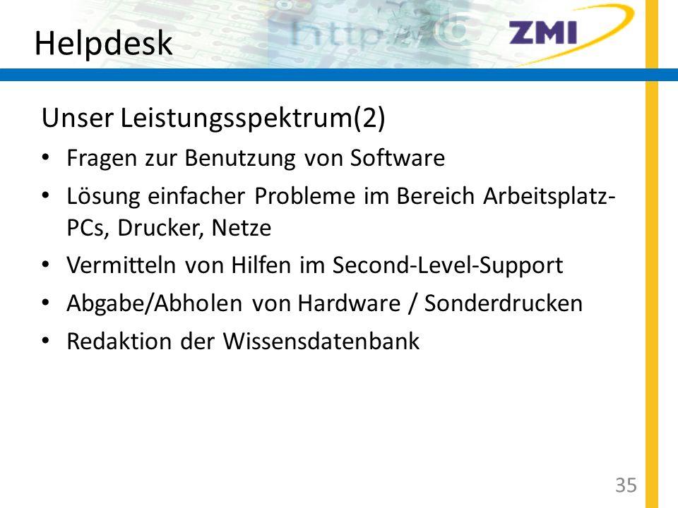 Helpdesk Unser Leistungsspektrum(2) Fragen zur Benutzung von Software