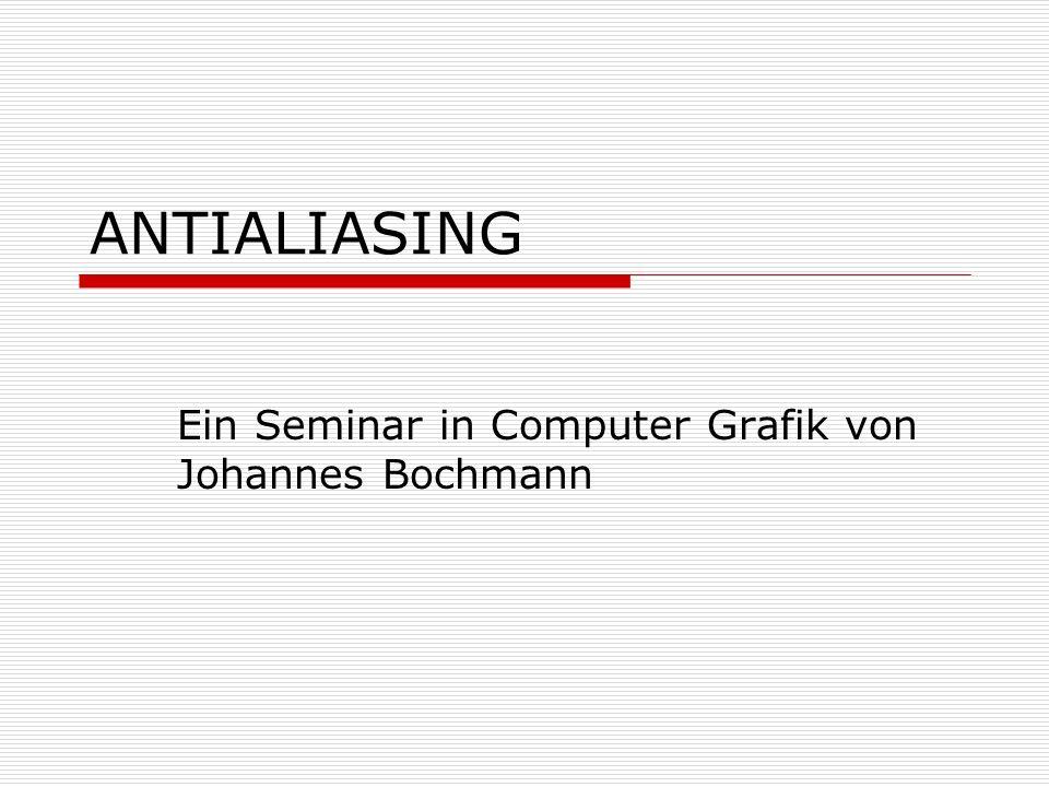 Ein Seminar in Computer Grafik von Johannes Bochmann