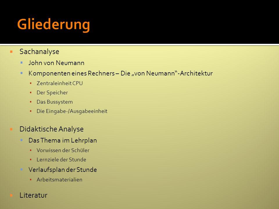 Gliederung Sachanalyse Didaktische Analyse Literatur John von Neumann
