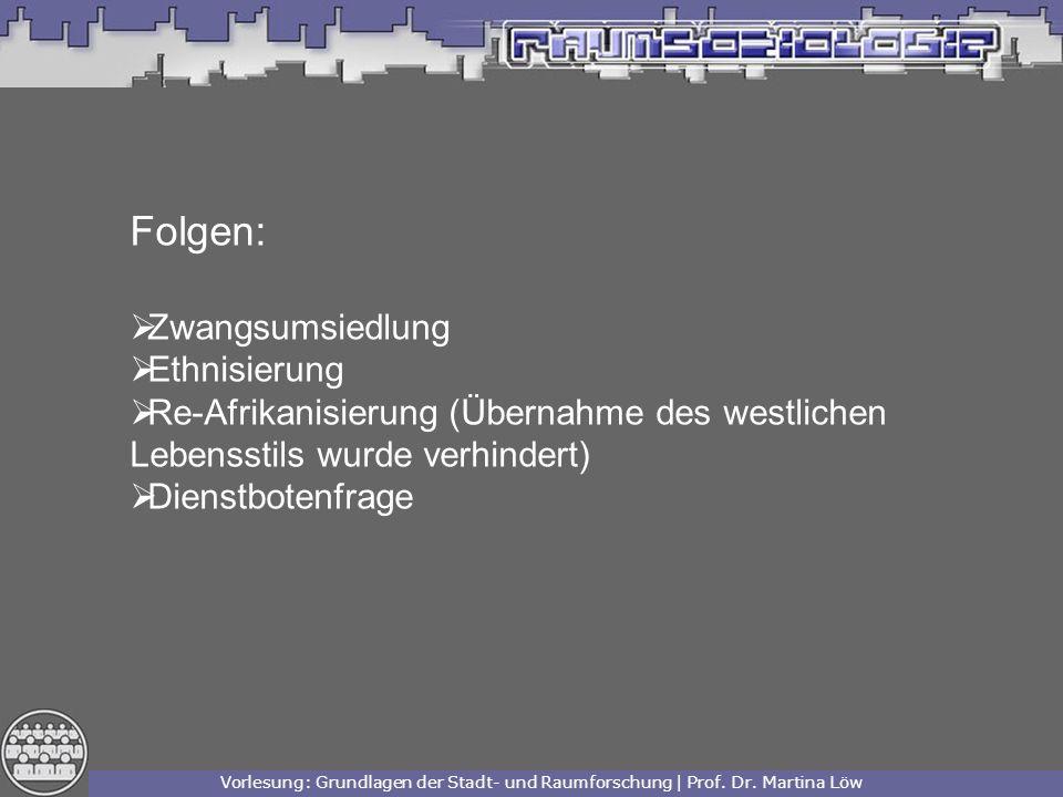 Folgen: Zwangsumsiedlung Ethnisierung