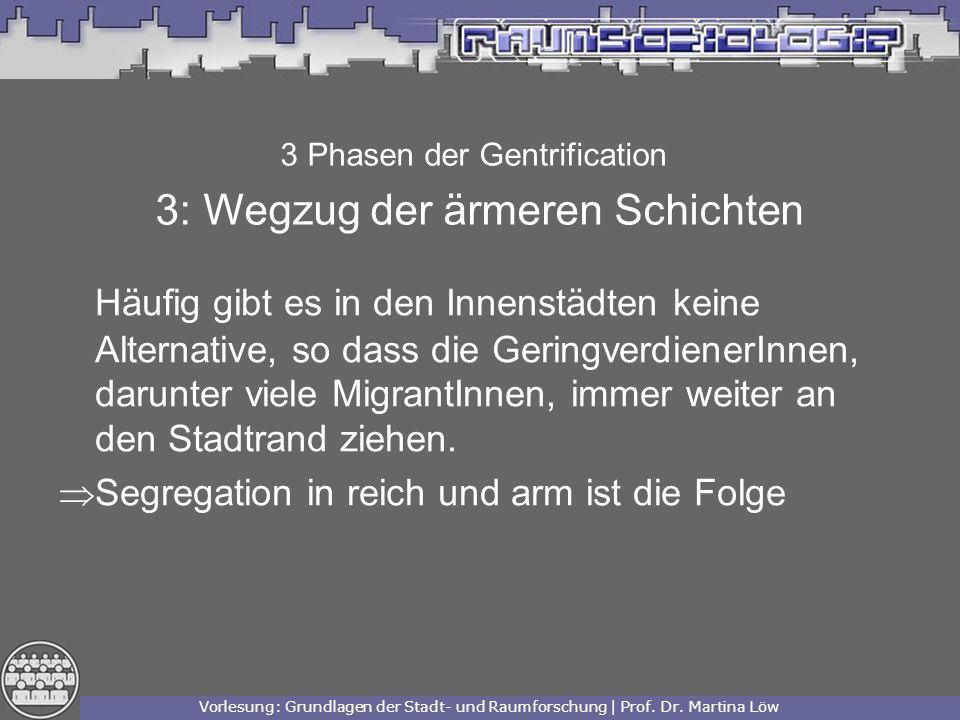 3 Phasen der Gentrification 3: Wegzug der ärmeren Schichten