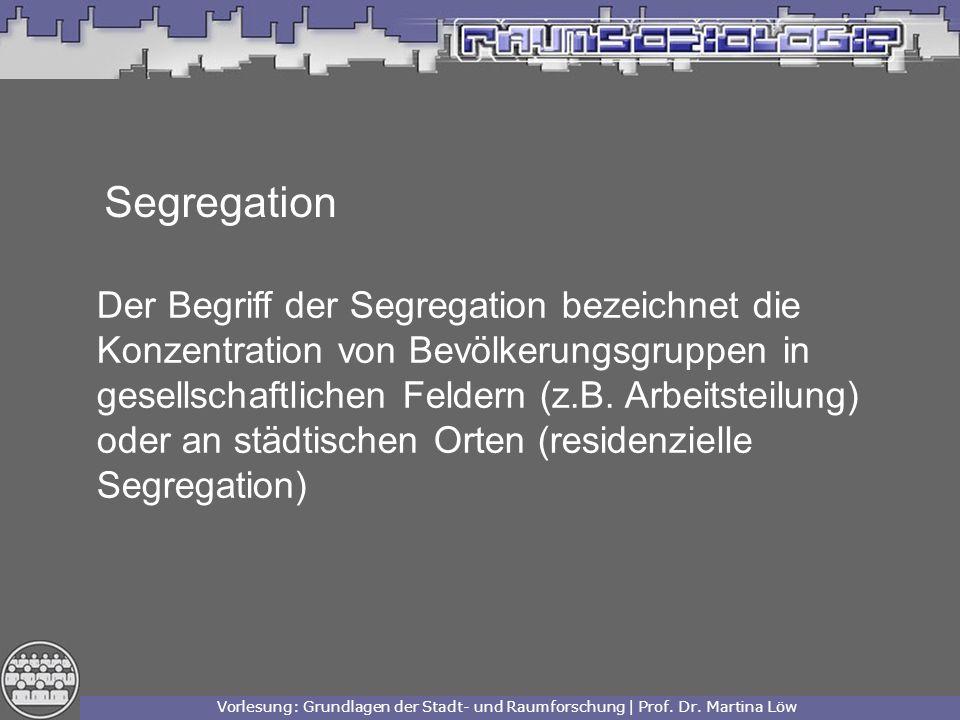 Segregation Der Begriff der Segregation bezeichnet die