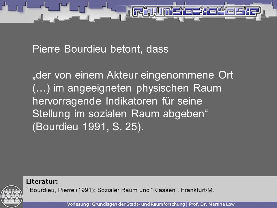 Pierre Bourdieu betont, dass