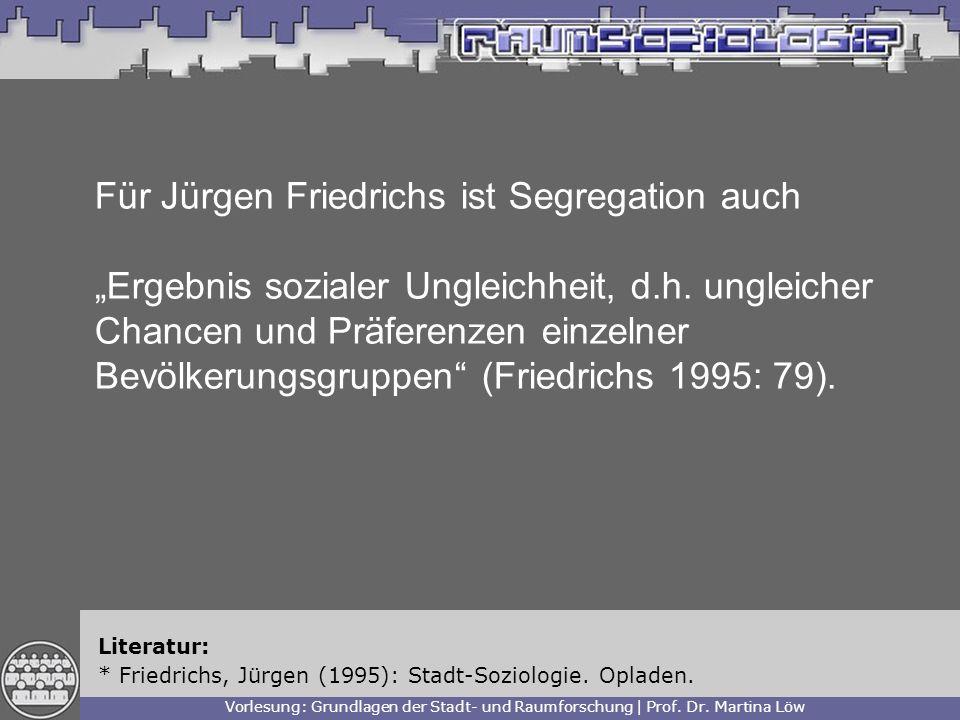Für Jürgen Friedrichs ist Segregation auch