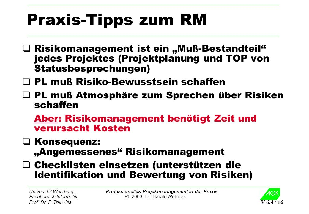 """Praxis-Tipps zum RM Risikomanagement ist ein """"Muß-Bestandteil jedes Projektes (Projektplanung und TOP von Statusbesprechungen)"""