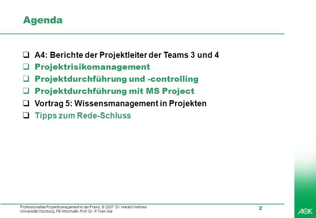 Agenda A4: Berichte der Projektleiter der Teams 3 und 4