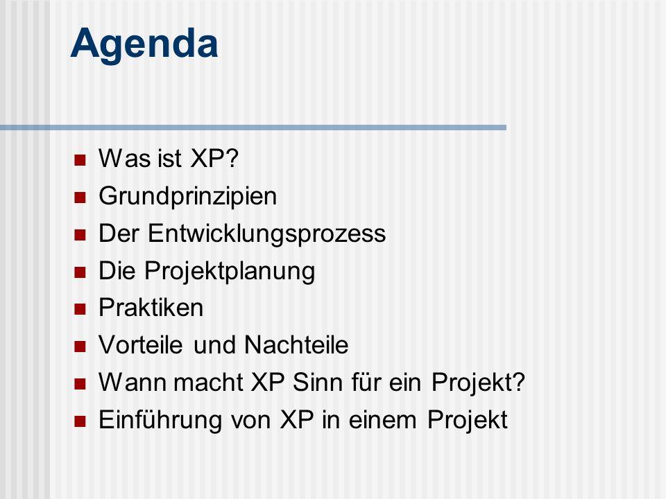 Agenda Was ist XP Grundprinzipien Der Entwicklungsprozess