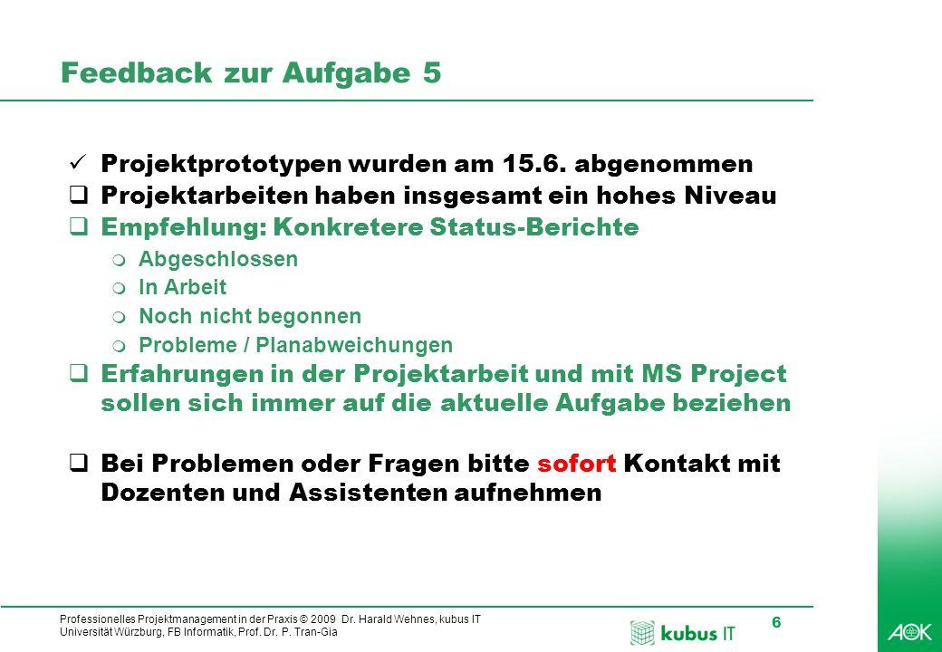 Feedback zur Aufgabe 5 Projektprototypen wurden am 15.6. abgenommen