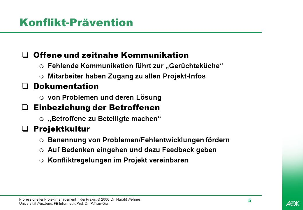 Konflikt-Prävention Offene und zeitnahe Kommunikation Dokumentation