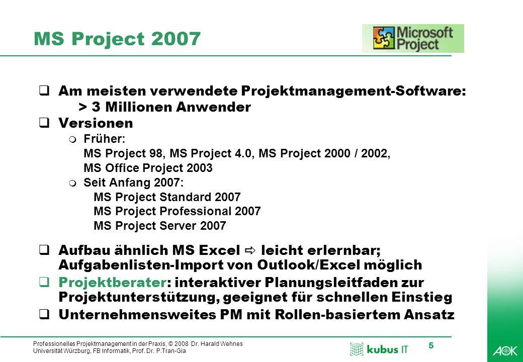 MS Project 2007 Am meisten verwendete Projektmanagement-Software: > 3 Millionen Anwender. Versionen.