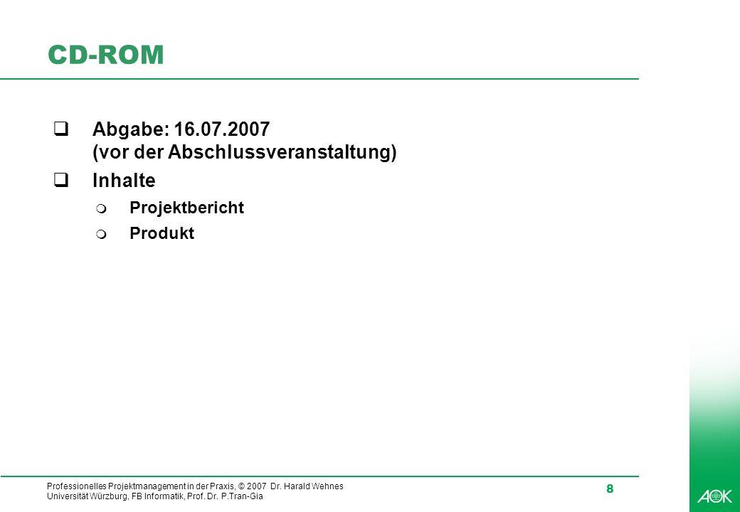 CD-ROM Abgabe: 16.07.2007 (vor der Abschlussveranstaltung) Inhalte