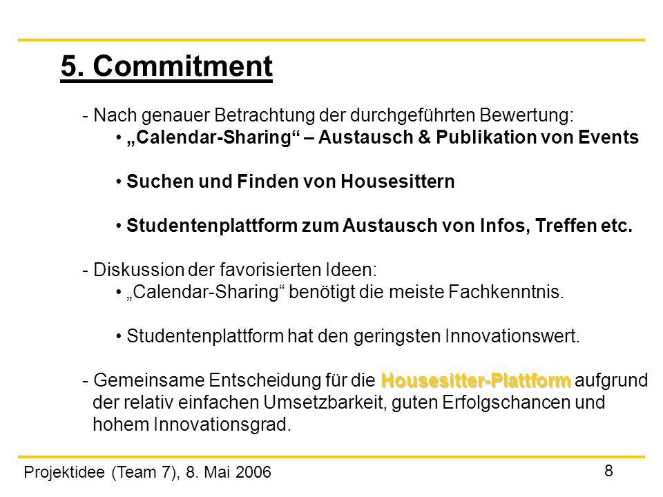 5. Commitment Nach genauer Betrachtung der durchgeführten Bewertung: