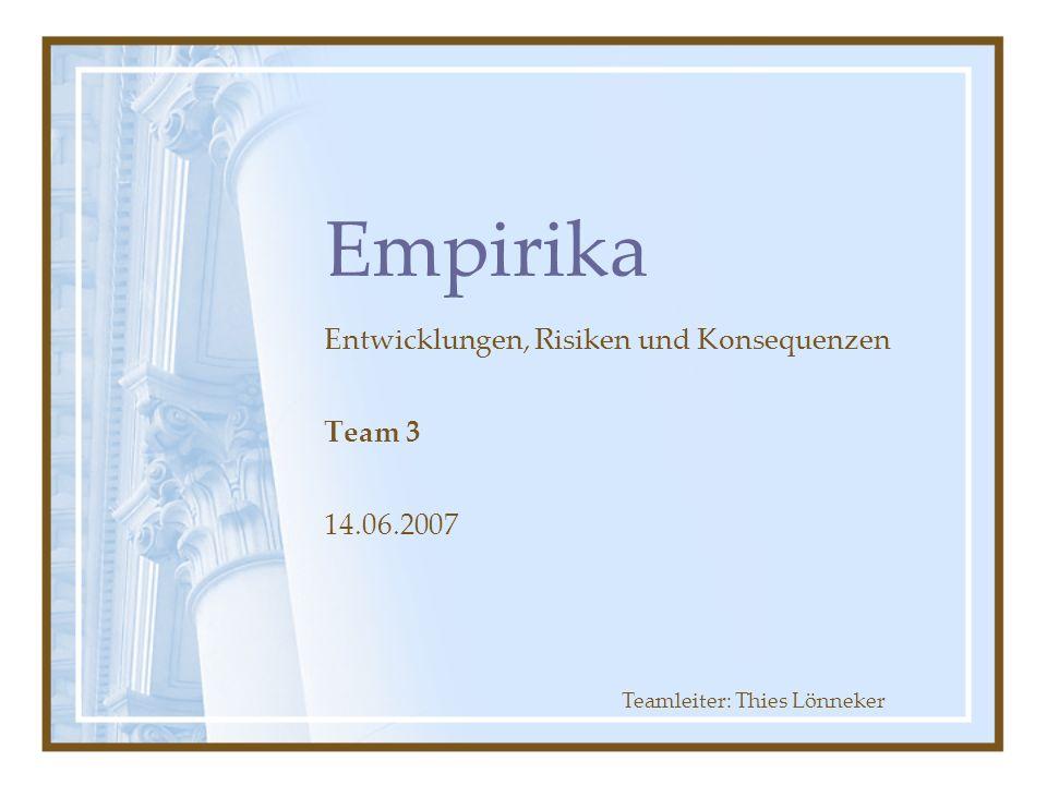 Entwicklungen, Risiken und Konsequenzen Team 3 14.06.2007
