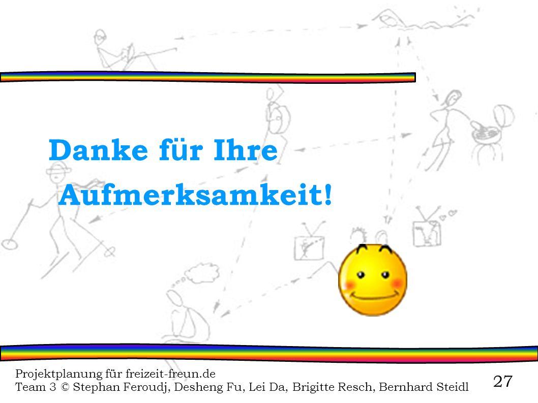 Danke für Ihre Aufmerksamkeit! Projektplanung für freizeit-freun.de