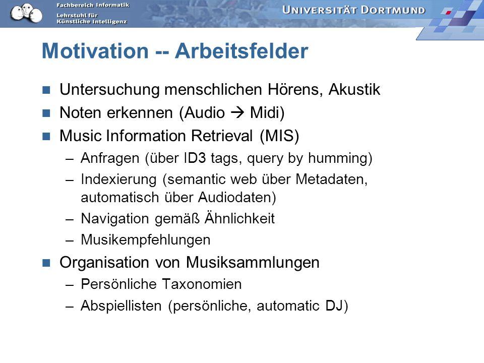 Motivation -- Arbeitsfelder