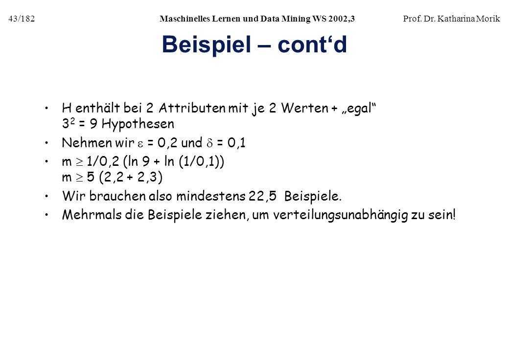 """Beispiel – cont'd H enthält bei 2 Attributen mit je 2 Werten + """"egal 32 = 9 Hypothesen. Nehmen wir e = 0,2 und d = 0,1."""