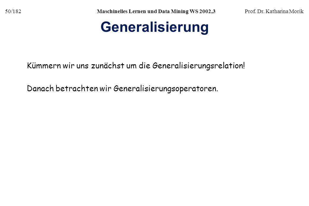 Generalisierung Kümmern wir uns zunächst um die Generalisierungsrelation.