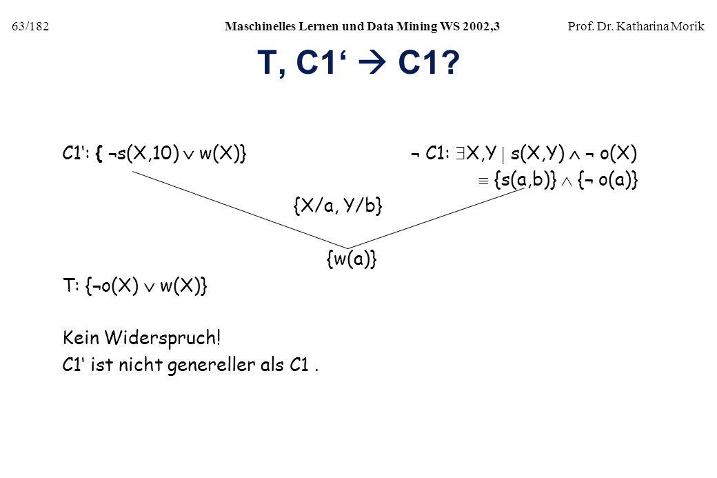 T, C1'  C1 C1': { ¬s(X,10)  w(X)} ¬ C1: X,Y  s(X,Y)  ¬ o(X)
